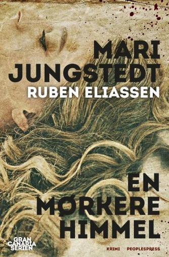 Mari Jungstedt: En mørkere himmel : kriminalroman
