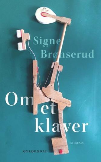 Signe Brønserud (f. 1976): Om et klaver : roman