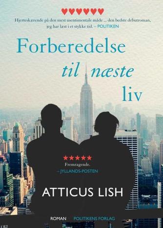 Atticus Lish: Forberedelse til næste liv : roman
