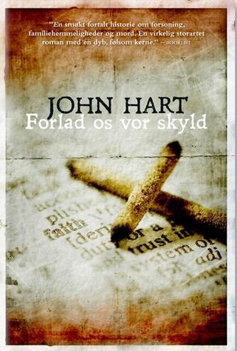 John Hart (f. 1965): Forlad os vor skyld : roman