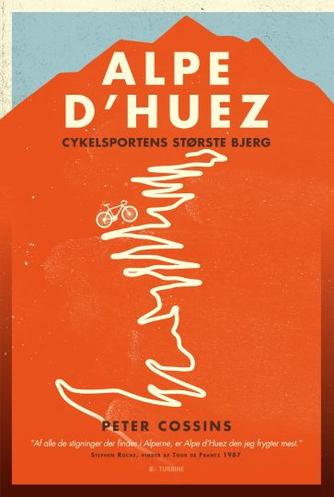 Peter Cossins: Alpe d'Huez : cykelsportens største bjerg