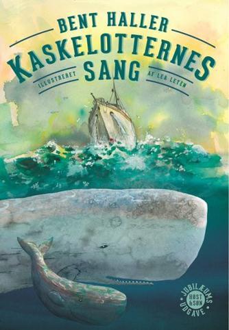 Bent Haller: Kaskelotternes sang (Ill. Lea Letén)