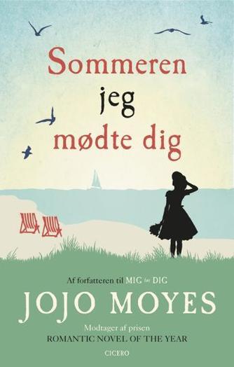 Jojo Moyes: Sommeren jeg mødte dig