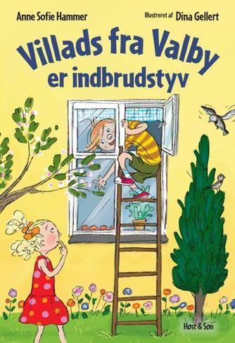 Anne Sofie Hammer (f. 1972-02-05): Villads fra Valby er indbrudstyv