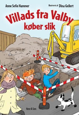 Anne Sofie Hammer (f. 1972-02-05), Dina Gellert: Villads fra Valby køber slik