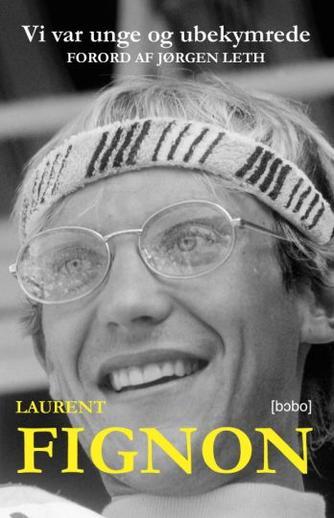 Laurent Fignon, Jean-Emmanuel Ducoin: Vi var unge og ubekymrede