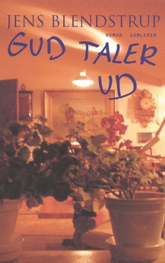 Jens Blendstrup: Gud taler ud : roman