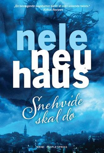 Nele Neuhaus: Snehvide skal dø : kriminalroman