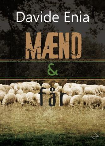 Davide Enia (f. 1974): Mænd & får : roman
