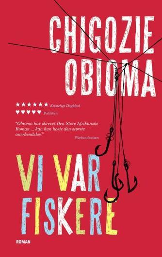 Chigozie Obioma (f. 1986): Vi var fiskere