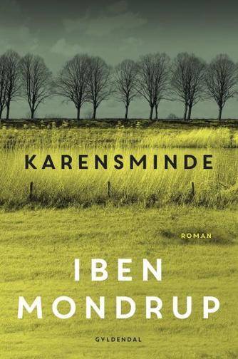Iben Mondrup: Karensminde : roman