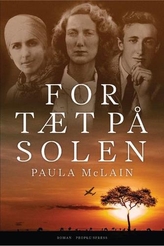 Paula McLain: For tæt på solen : roman