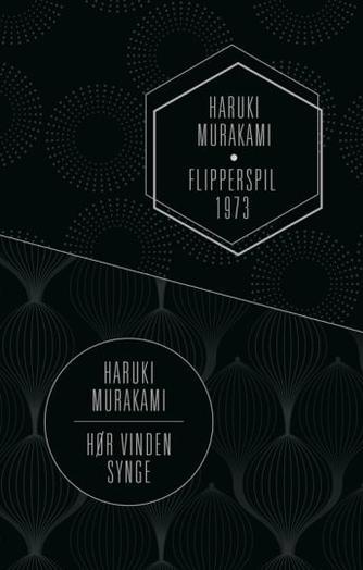 Haruki Murakami: Hør vinden synge : to romaner : Flipperspil 1973 : to romaner