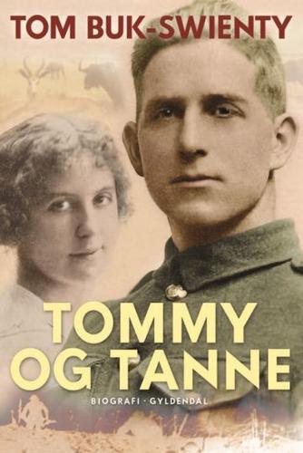 Tom Buk-Swienty: Tommy og Tanne : det store i livet