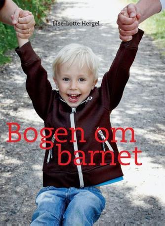 Lise-Lotte Hergel: Bogen om barnet