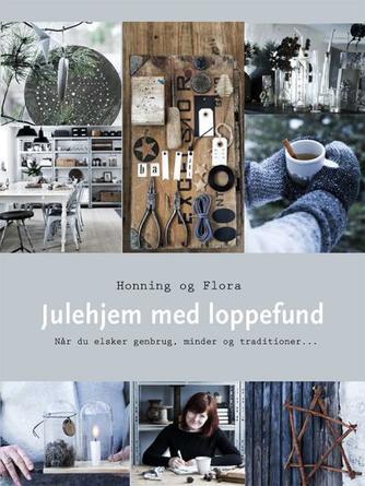 Rikke Larsen (f. 1971-10-12): Julehjem med loppefund : når du elsker genbrug, minder og traditioner