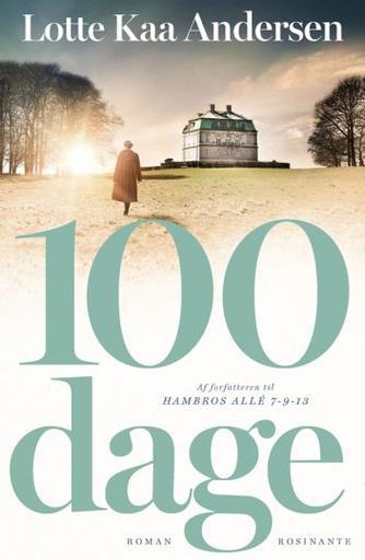 Lotte Kaa Andersen: 100 dage : roman