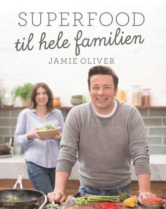 Jamie Oliver: Superfood til hele familien