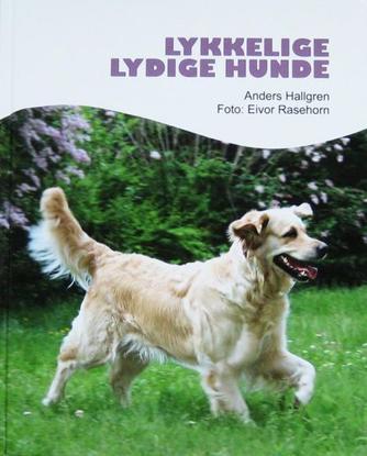 Anders Hallgren: Lykkelige lydige hunde