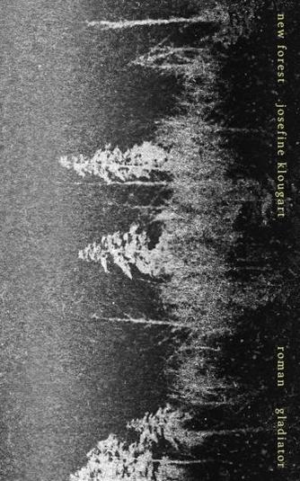 Josefine Klougart: New forest : roman