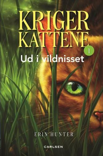 Erin Hunter: Krigerkattene. Bind 1, Ud i vildnisset