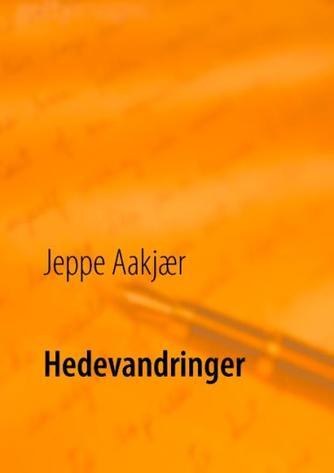 Jeppe Aakjær: Hedevandringer