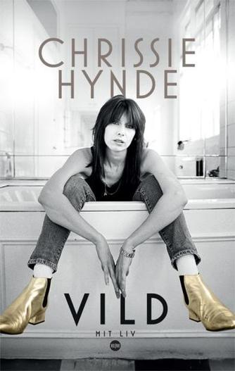 Chrissie Hynde: Vild : mit liv