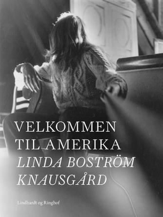 Linda Boström Knausgård: Velkommen til Amerika