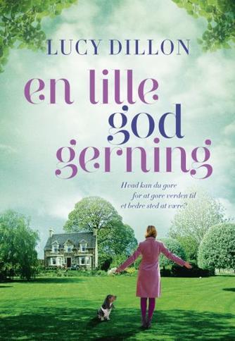 Lucy Dillon: En lille god gerning