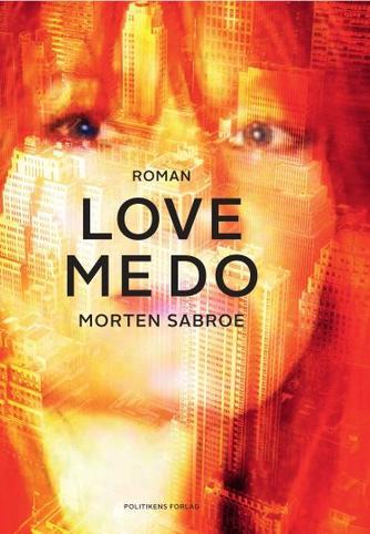 Morten Sabroe: Love me Do : roman