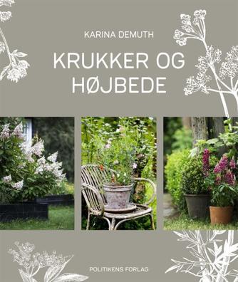 Karina Demuth: Krukker og højbede