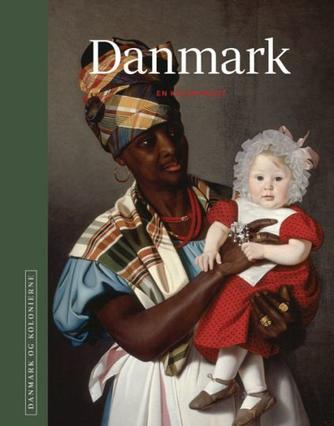 : Danmark : en kolonimagt