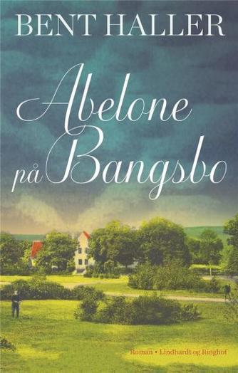 Bent Haller: Abelone på Bangsbo : roman