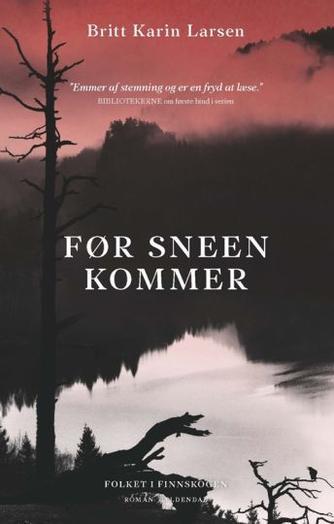 Britt Karin Larsen (f. 1945): Før sneen kommer : roman
