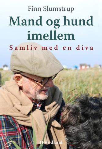 Finn Slumstrup: Mand og hund imellem : samliv med en diva
