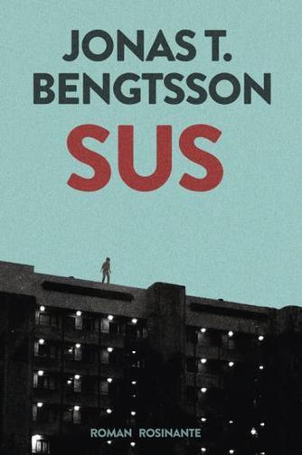 Jonas T. Bengtsson: Sus : roman