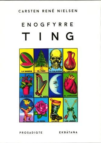Carsten René Nielsen (f. 1966): Enogfyrre ting : prosadigte
