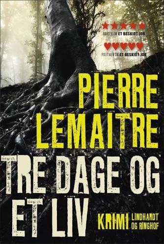 Pierre Lemaitre (f. 1951): Tre dage og et liv