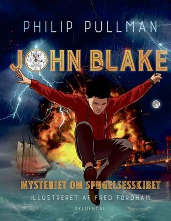 Philip Pullman, Fred Fordham: John Blake - mysteriet om spøgelsesskibet