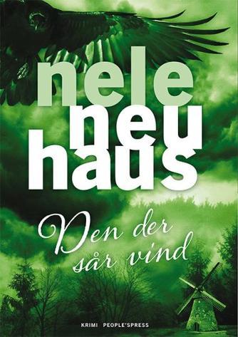 Nele Neuhaus: Den der sår vind : kriminalroman