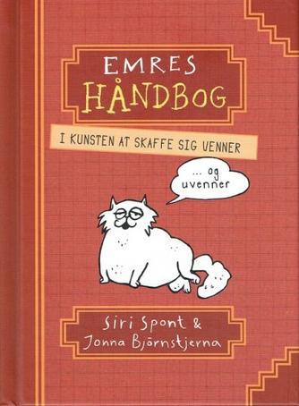 Siri Spont: Emres håndbog i kunsten at skaffe sig venner