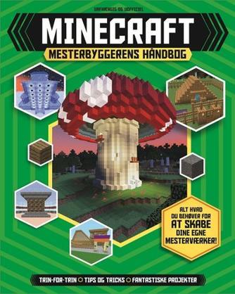 Joey Davey, Jonathan Green, Juliet Stanley: Minecraft : mesterbyggerens håndbog