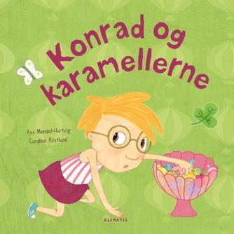 Åsa Mendel-Hartvig, Caroline Röstlund: Konrad og karamellerne