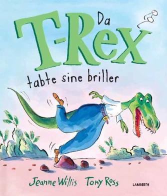 Jeanne Willis, Tony Ross: Da T-Rex tabte sine briller