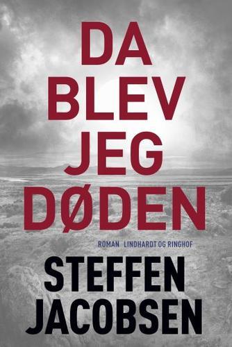 Steffen Jacobsen (f. 1956): Da blev jeg Døden : roman