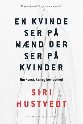 Siri Hustvedt: En kvinde ser på mænd der ser på kvinder : essays om kunst, sex og bevidsthed