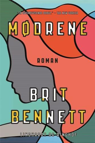 Brit Bennett: Mødrene