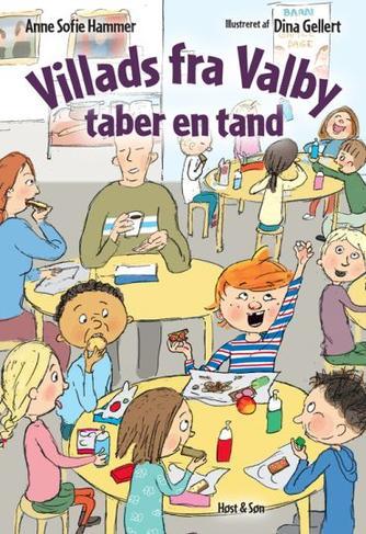Anne Sofie Hammer (f. 1972-02-05), Dina Gellert: Villads fra Valby taber en tand