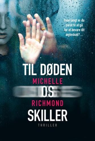 Michelle Richmond: Til døden os skiller