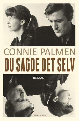 Connie Palmen: Du sagde det selv